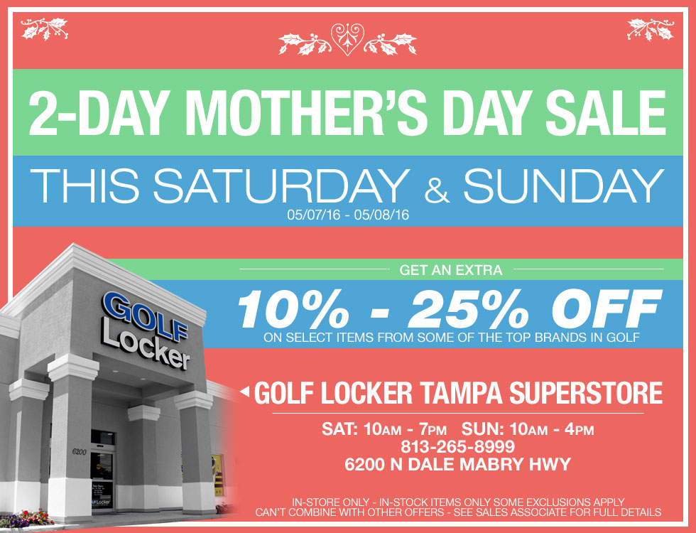 2-Day Mother's Day Sale at Golf Locker Tampa