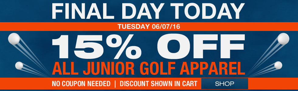 15% off all Jr. Golf Apparel - Final Day Today