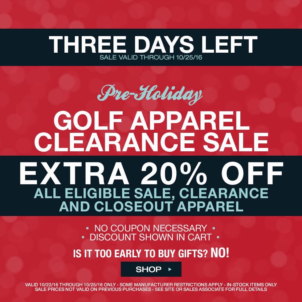 Pre-Holiday Clearance Sale – Save an extra 20% off sale apparel – 3 days left
