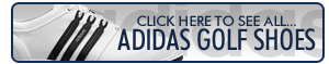 Click Here To See All Adidas Golf Shoes