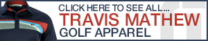 Click Here to See All Travis Mathew Golf Apparel