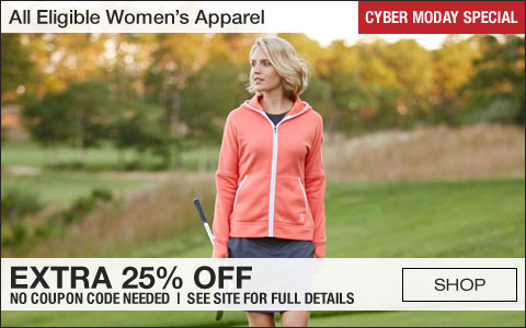 All Eligible Women's Apparel Extra 25% Off - CYBER MONDAY SPECIAL
