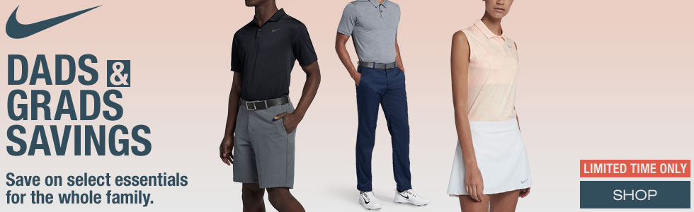 Nike Golf Apparel Savings - Dads and Grads Promotion - Save on Essentials for the Whole Family
