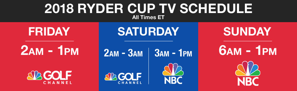 2018 Ryder Cup Viewing Guide Presented by Golf Locker - TV Viewing Schedule