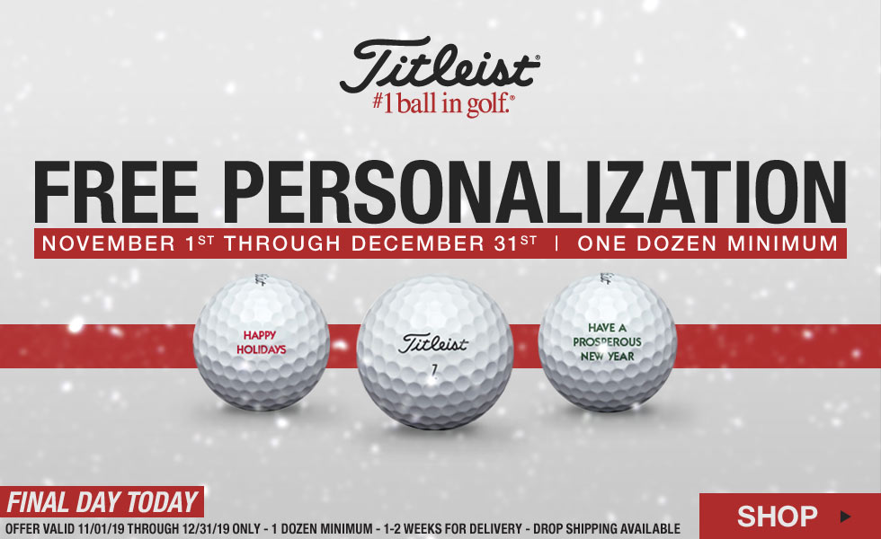 Final Day - Free Personalization on Titleist Golf Balls for the Holidays